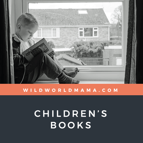 Wild World Mama - Children's Books